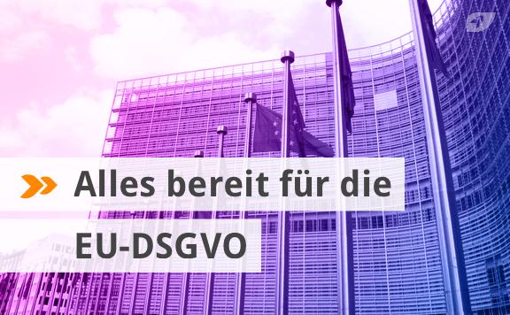 Alles ready für die EU-DSGVO