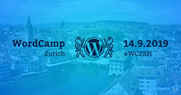 WordCamp Zürich 2019: Die Schweizer WordPress-Gemeinde trifft sich